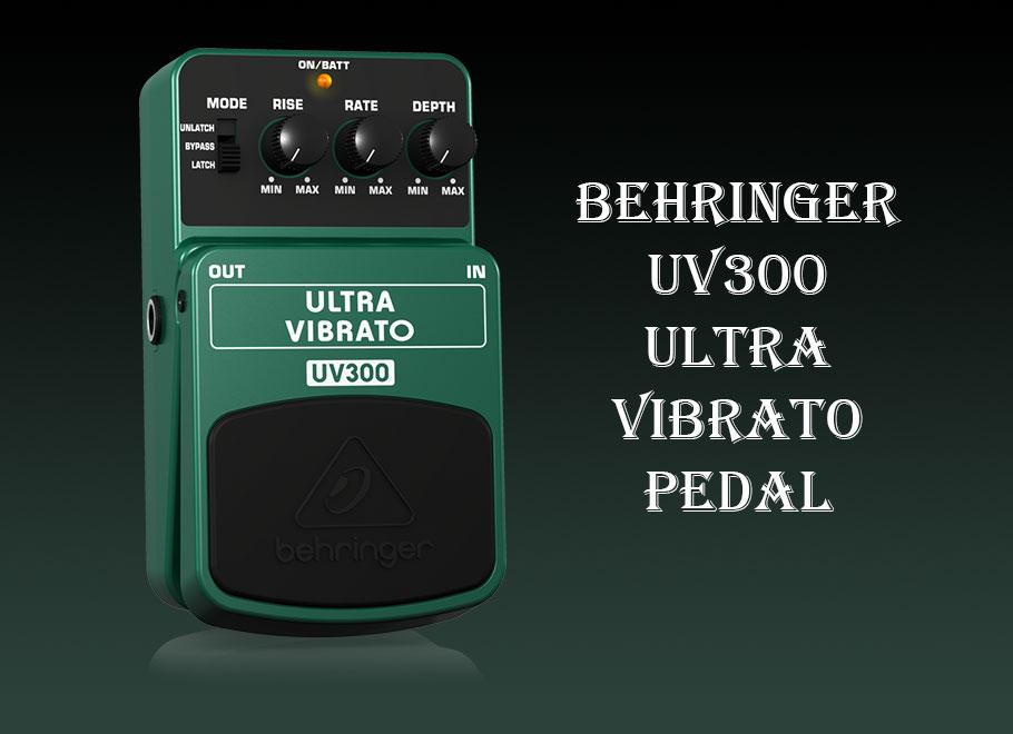 افکت گیتار الکتریک Behringer UV300 Ultra Vibrato Pedal